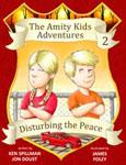 Amity Kids Adventures Book 2 - Disturbing the Peace