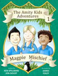 Amity Kids Adventures Book 3 - Magpie-Mischief