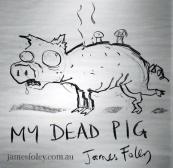my dead pig