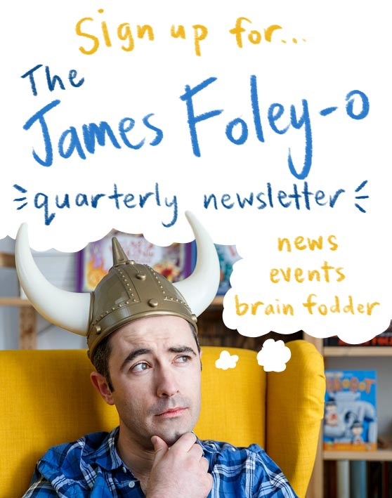 Sign up for my free newsletter the James Foley-o