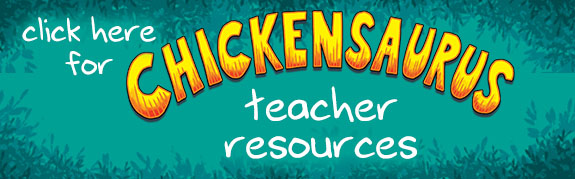 Click here for Chickensaurus teacher resources